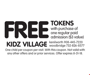 FREE TOKENS with purchase ofone regular paid admission ($3 value). One child per coupon per visit. With this coupon. Not valid with any other offers and or prior services. Offer expires 8-31-18.