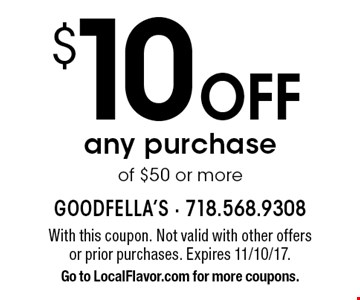 $10 Off any purchase of $50 or more. With this coupon. Not valid with other offers or prior purchases. Expires 11/10/17. Go to LocalFlavor.com for more coupons.