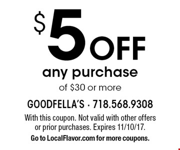 $5 Off any purchase of $30 or more. With this coupon. Not valid with other offers or prior purchases. Expires 11/10/17. Go to LocalFlavor.com for more coupons.