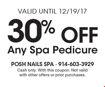 30% Off Any Spa Pedicure. Cash only. With this coupon. Not valid with other offers or prior purchases. Valid until 12/19/17.