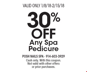 30% Off Any Spa Pedicure. Cash only. With this coupon. Not valid with other offers or prior purchases. Valid only 1/8/18-2/15/18.