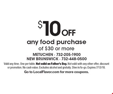 $10 off any food purchase of $30 or more. Valid any time. One per table. Not valid on Father's Day. Not valid with any other offer, discount or promotion. No cash value. Excludes alcohol and gratuity. Dine in/to-go. Expires 7/13/18. Go to LocalFlavor.com for more coupons.