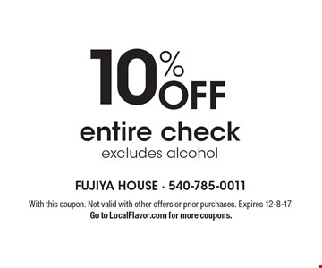10% OFF entire check excludes alcohol. With this coupon. Not valid with other offers or prior purchases. Expires 12-8-17. Go to LocalFlavor.com for more coupons.