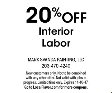 20% OFF Interior Labor. New customers only. Not to be combined with any other offer. Not valid with jobs in progress. Limited time only. Expires 11-10-17. Go to LocalFlavor.com for more coupons.