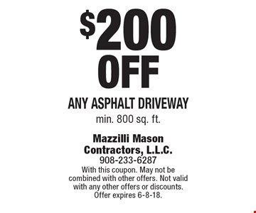 $200 Off Any Asphalt Driveway min. 800 sq. ft.. With this coupon. May not be combined with other offers. Not valid with any other offers or discounts. Offer expires 6-8-18.