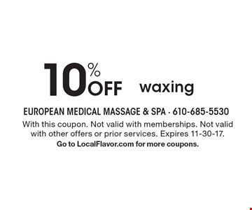 10% Off waxing. With this coupon. Not valid with memberships. Not valid with other offers or prior services. Expires 11-30-17. Go to LocalFlavor.com for more coupons.