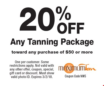 20% any tanning package toward any purchase of $50 or more. One per customer. Some restrictions apply. Not valid with any other offer, coupon, special, gift card or discount. Must show valid photo ID. Expires 3/2/18.