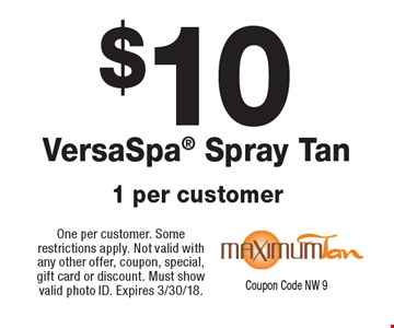 $10 VersaSpa Spray Tan. 1 per customer. One per customer. Some restrictions apply. Not valid with any other offer, coupon, special, gift card or discount. Must show valid photo ID. Expires 3/30/18.