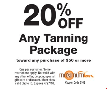20% Any Tanning Package toward any purchase of $50 or more. One per customer. Some restrictions apply. Not valid with any other offer, coupon, special, gift card or discount. Must show valid photo ID. Expires 4/27/18. Coupon Code G102