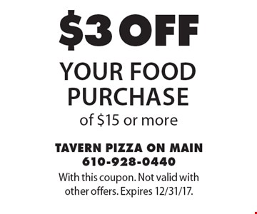 $3 off your food purchase of $15 or more. With this coupon. Not valid with other offers. Expires 12/31/17.