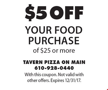 $5 off your food purchase of $25 or more. With this coupon. Not valid with other offers. Expires 12/31/17.