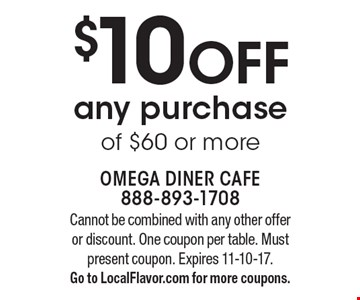 $10 OFF any purchase of $60 or more. Cannot be combined with any other offer or discount. One coupon per table. Must present coupon. Expires 11-10-17.Go to LocalFlavor.com for more coupons.