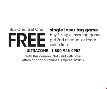 Buy One, Get One Free! single laser tag game - buy 1 single laser tag game get 2nd of equal or lesser value free. With this coupon. Not valid with other offers or prior purchases. Expires 12/8/17.