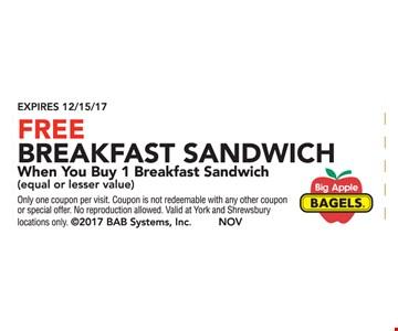 Free Breakfast Sandwich When You Buy 1 Breakfast Sandwich