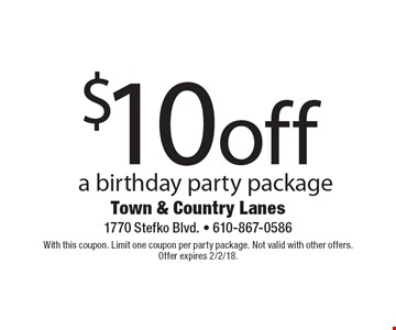 $10 off a birthday party package. With this coupon. Limit one coupon per party package. Not valid with other offers. Offer expires 2/2/18.