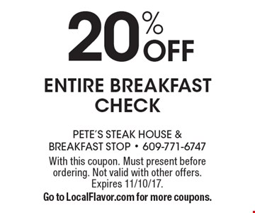 20% Off entire breakfast check. With this coupon. Must present before ordering. Not valid with other offers. Expires 11/10/17. Go to LocalFlavor.com for more coupons.