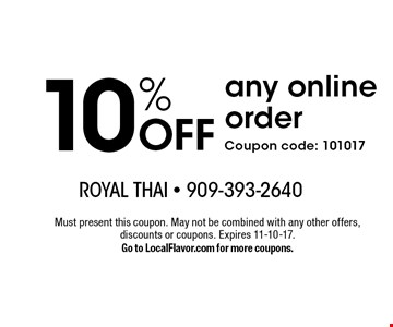10% OFF any online order. Coupon code: 101017. Must present this coupon. May not be combined with any other offers, discounts or coupons. Expires 11-10-17. Go to LocalFlavor.com for more coupons.