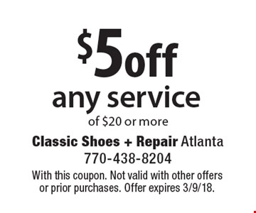 $5 off any service of $20 or more. With this coupon. Not valid with other offers or prior purchases. Offer expires 3/9/18.