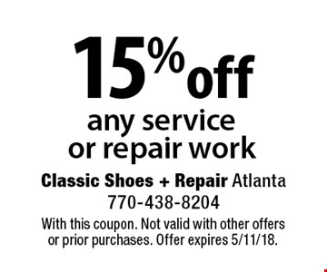 15% off any service or repair work. With this coupon. Not valid with other offers or prior purchases. Offer expires 5/11/18.