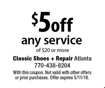 $5 off any service of $20 or more. With this coupon. Not valid with other offers or prior purchases. Offer expires 5/11/18.