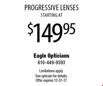 Progressive Lenses starting at $149.95. Limitations apply. See optician for details. Offer expires 12-31-17.