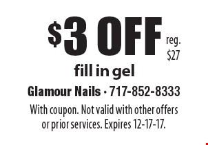 $3 off fill in gel. Reg. $27. With coupon. Not valid with other offers or prior services. Expires 12-17-17.