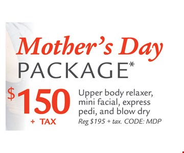 Mother's Day package $150+tax