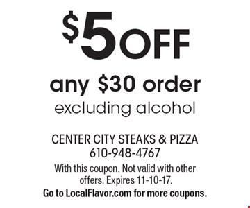 $5 OFF any $30 orderexcluding alcohol. With this coupon. Not valid with other offers. Expires 11-10-17. Go to LocalFlavor.com for more coupons.