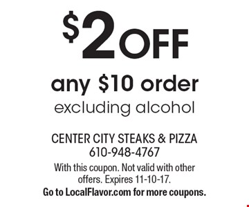 $2 OFF any $10 order excluding alcohol. With this coupon. Not valid with other offers. Expires 11-10-17. Go to LocalFlavor.com for more coupons.