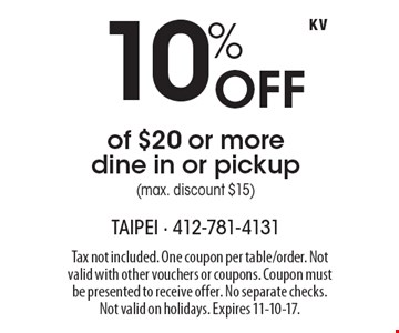 10% Off of $20 or more dine in or pickup (max. discount $15). Tax not included. One coupon per table/order. Not valid with other vouchers or coupons. Coupon must be presented to receive offer. No separate checks.Not valid on holidays. Expires 11-10-17.