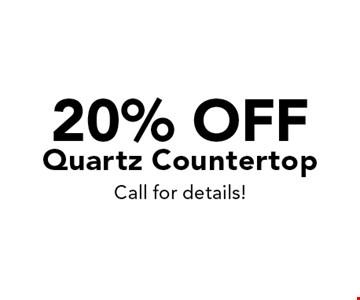 20% off Quartz Countertop, Call for details!.