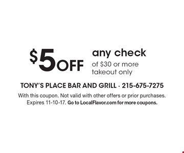 $5 Off any check of $30 or more, takeout only. With this coupon. Not valid with other offers or prior purchases. Expires 11-10-17. Go to LocalFlavor.com for more coupons.