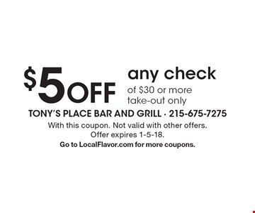 $5 Off any check of $30 or more, take-out only. With this coupon. Not valid with other offers. Offer expires 1-5-18. Go to LocalFlavor.com for more coupons.