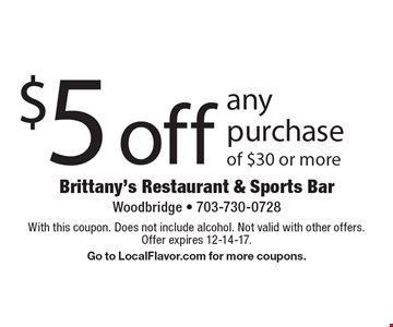 $5 off any purchase of $30 or more. With this coupon. Does not include alcohol. Not valid with other offers. Offer expires 12-14-17. Go to LocalFlavor.com for more coupons.