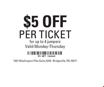 $5 OFF PER TICKET for up to 4 jumpers Valid Monday-Thursday.
