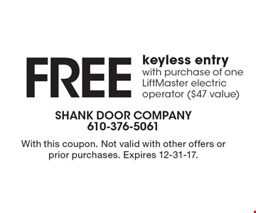 FREE keyless entry with purchase of one LiftMaster electric operator ($47 value). With this coupon. Not valid with other offers or prior purchases. Expires 12-31-17.