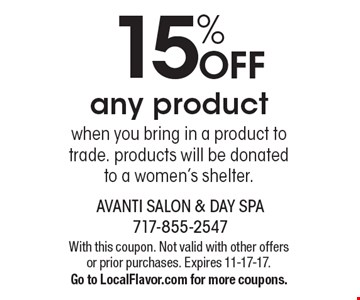 15% OFF any product when you bring in a product to trade. Products will be donated to a women's shelter. With this coupon. Not valid with other offers or prior purchases. Expires 11-17-17. Go to LocalFlavor.com for more coupons.