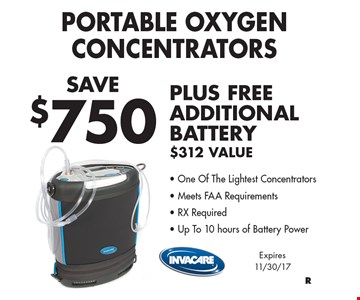 SAVE $750 Portable Oxygen Concentrators. PLUS FREE ADDITIONAL BATTERY $312 Value, One Of The Lightest Concentrators, Meets FAA Requirements, RX Required and Up To 10 hours of Battery Power. Expires 11/30/17