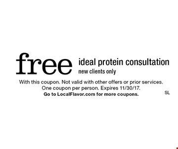 free ideal protein consultation new clients only. With this coupon. Not valid with other offers or prior services. One coupon per person. Expires 11/30/17. Go to LocalFlavor.com for more coupons.