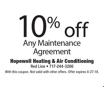 10% off any maintenance agreement. With this coupon. Not valid with other offers. Offer expires 4-27-18.