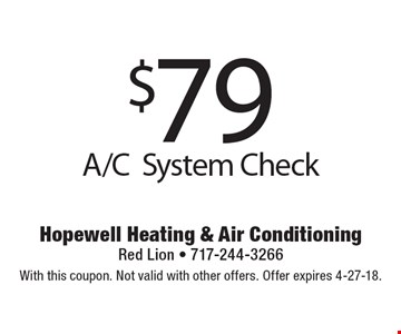 $79 A/C system check. With this coupon. Not valid with other offers. Offer expires 4-27-18.