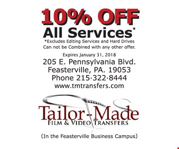 10% OFF All Services*. *Excludes editing services and hard drives. Can not be combined with any other offer. Expires January 31, 2018.