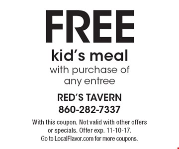 Free kid's meal with purchase of any entree. With this coupon. Not valid with other offers or specials. Offer exp. 11-10-17. Go to LocalFlavor.com for more coupons.