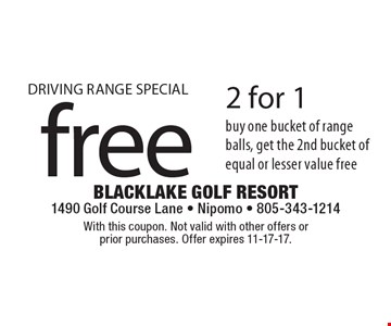 DRIVING RANGE SPECIAL free 2 for 1, buy one bucket of range balls, get the 2nd bucket of equal or lesser value free. With this coupon. Not valid with other offers or prior purchases. Offer expires 11-17-17.
