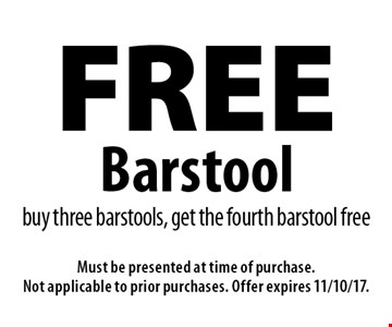 Free barstool. Buy three barstools, get the fourth barstool free. Must be presented at time of purchase. Not applicable to prior purchases. Offer expires 11/10/17.
