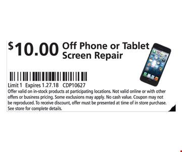 $10.00 Off Phone or Tablet Screen Repair