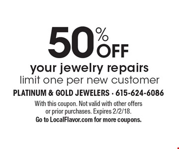 50% OFF your jewelry repairs. Limit one per new customer. With this coupon. Not valid with other offers or prior purchases. Expires 2/2/18. Go to LocalFlavor.com for more coupons.