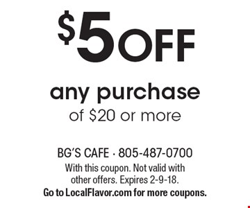 $5 OFF any purchase of $20 or more. With this coupon. Not valid with other offers. Expires 2-9-18. Go to LocalFlavor.com for more coupons.
