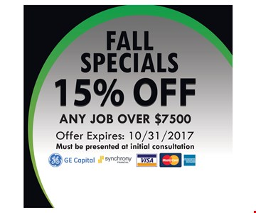 Fall Specials 15% Off Any Job Over $7500