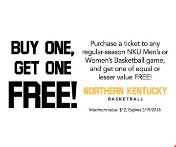 Purchase a ticket to any regular- season NKU Men's or Women's Basketball game, and get one of equal or lesser value Free!